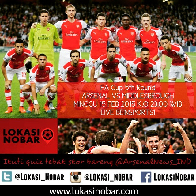 Lokasi Nobar: #FACup #5thRound #ARSENAL VS #MIDDLESBROUGH Quiz cc @arsenalnews_ind MINGGU 15 FEB 2015 K.O 23.00 WIB