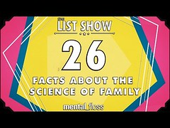 26 Facts about the Science of Family - mental_floss List Show Ep. 442 (Download Youtube Videos Online) Tags: 26 facts about science family mentalfloss list show ep 442