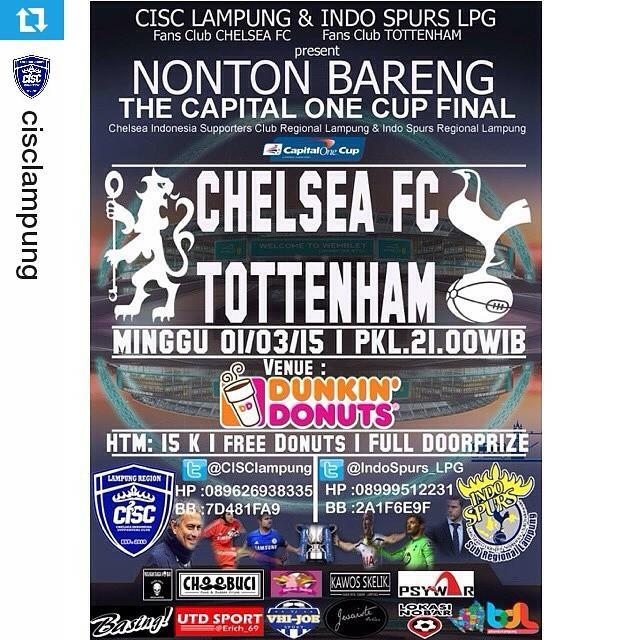 Lokasi Nobar: #Repost @cisclampung ・・・ #nonbar #nobar #cisc #lampung #cisclampung #cfc #chelseafc #chelsea vs #tottenham #spurs •CISC Lampung •Indo Spurs Lpg •DUNKIN DONUTS Present : Nonbar Final Piala Liga Inggris (COC) -Minggu, 1/3/15 Pkl.21.00 At DUNKI