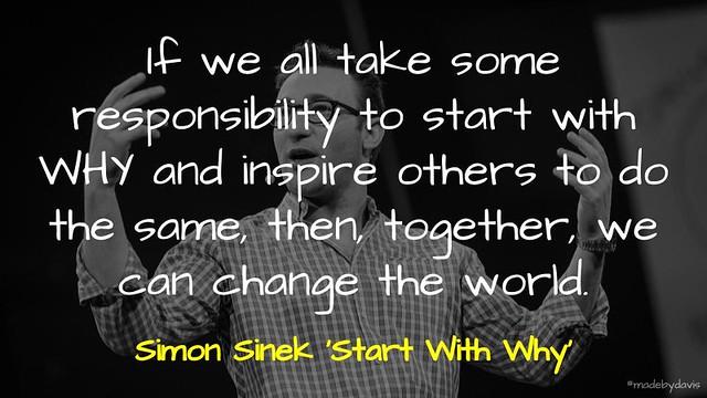 #StartWithWhy @simonsinek