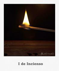 I. Incienso (Panthea616) Tags: luz llama incienso marrn letrai lodefotos 7dwf