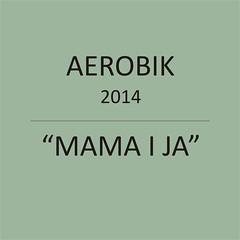 "AEROBIK ""Mama i ja"""