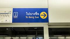 To Bang Sue (new folder) Tags: holiday train thailand typography bangkok skytrain bts rightarrow bangsue tobangsue