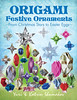 Origami Festive Ornaments: From Christmas Stars To Easter Eggs!