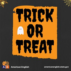 Trick or Treat! (US Department of State) Tags: poster englishteaching americanenglish holiday halloween americanhoidays