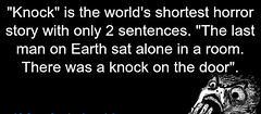 Shortest horror story (PuzzleCubes) Tags: funfact interesting facts puzzlecubesworld knock shortest horror story twosentences lastmanonearth alone knockonthedoor