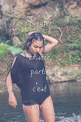 """Rester c'est exister, partir c'est vivre."" Gustave Nadaud (L.Amelie Photography (Fr)) Tags: texte rester cest exister partir vivre gustave nadaud girl river people person green leave jungle life conscious reflexion image citations phrases women woman hairs leg arms hands water"