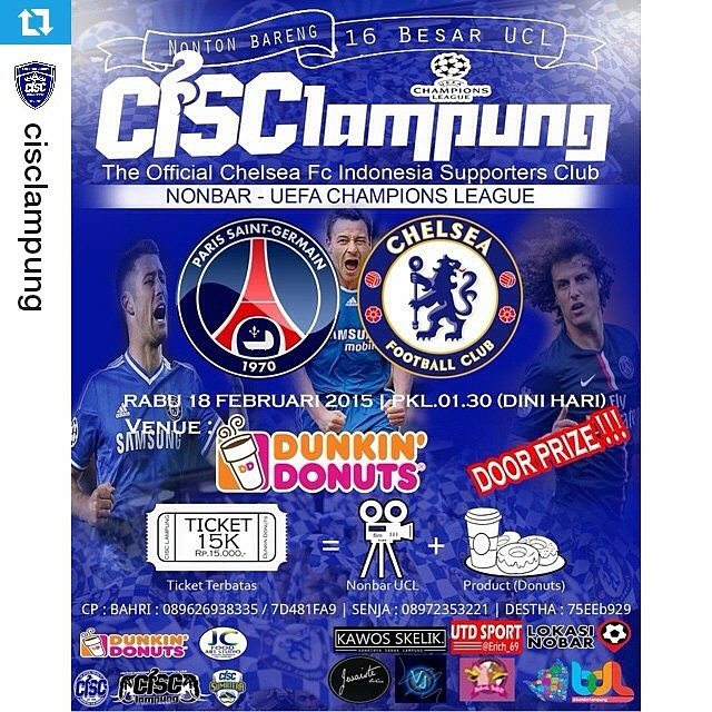 Lokasi Nobar: #Repost @cisclampung ・・・ #NONBAR16BesarUCL #PSG vs #CHELSEA •18 Februari 2015 •PKL : 01.30 (DINI HARI) *BANJIR DOORPRIZE!!!!! Supported by : DUNKIN DONUTS | JC FOOD & ART STUDIO | JWAISTEWEAR | VHI JOE 25 | KAWOS SKELIK editing | SIAGA NOBA