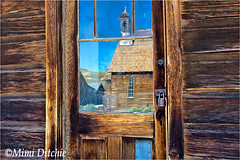Reflections Of The Bodie Church (Mimi Ditchie) Tags: bodie bodiechurch reflection window bodiestatepark ghosttown bodieghosttown methodistchurch bodiemethodistchurch reflections windowpane