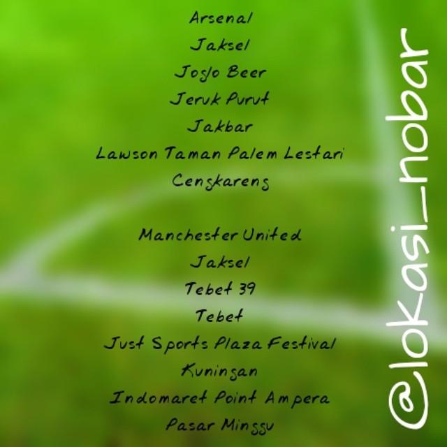 Lokasi Nobar: Lokasi #Nobar #Jakarta #Arsenal Joglo Beer, #JerukPurut, #Jaksel Lawson Taman Palem Lestari, #Cengkareng, #Jakbar #coyg #vcc #ManchesterUnited Tebet 39, #Tebet, Jaksel Just Sports, Plaza Festival, #Kuningan, Jaksel Indomaret Point Ampera, #P