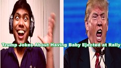 Trump Jokes About Having Baby Ejected at Rally || Reaction video (sarker175) Tags: trump jokes about having baby ejected rally || reaction video