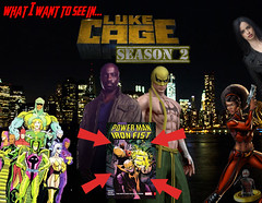 What I Want To See In Luke Cage Season 2 (or Power Man and Iron Fist or Heroes for Hire or Whatever...) (AntMan3001) Tags: what i want to see in luke cage season 2