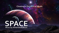 Space - Cinematic Orchestral Music / Music For Videos (ashamaluev) Tags: space cinematic ambient music film documentaries sky timelapse futuristic sad background epic vimeo youtube royaltyfreemusic licensing license calm beautiful instrumental emotional