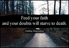 Popular inspirational quotes at EmilysQuotes (EmilysQuotes) Tags: death faith advice feed motivational starve doubts encouraging debbiemacomber