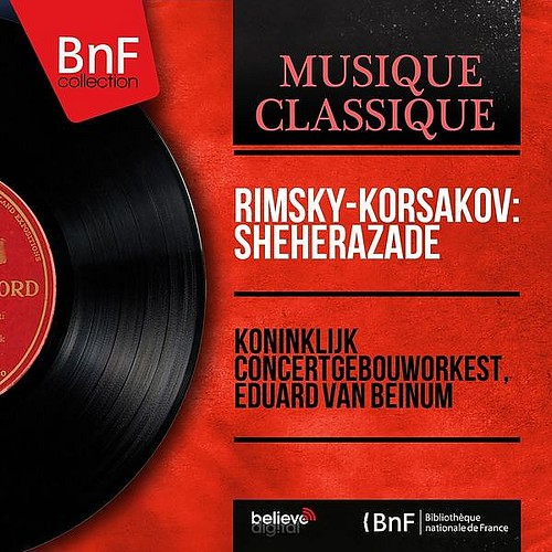 Rimsky-korsakov Sheherazade -mono Version- Koninklijk Concertgebouworkest Bnf Collection