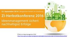 """ZI-Herbstkonferenz 2016 """"Ideenmanagement sichert nachhaltig(e) Erfolge"""" (IdeenNetz) Tags: csr lean idm tqm businessexcellence nachhaltigkeit dnk energieeffizienz ideenmanagement ressourceneffizienz bvw kvp kride"""