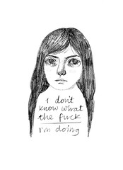 I don't know what the fuck i'm doing (Heidi Burton / Making Strangers) Tags: art depression wallart pencildrawing sketch melancholy illustration handwriting handwritten life fml handdrawntype depressed anxiety drawing portraitdrawing depressionart arte artwork heidiburton etsy typography