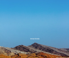 whatever. (Ebtesam Ahmed) Tags: morning blue white mountain giant word afternoon text peak saying whatever