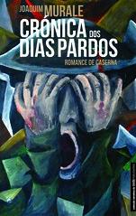 'Crnica dos Dias Pardos' | A book by Joaquim Murale | 2015 (Antnio Jos Rocha) Tags: portugal capa romance livro autor literatura portugus lnguaportuguesa literaturaportuguesa joaquimmurale crnicadosdiaspardos