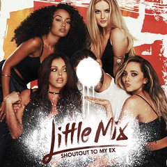 Little Mix - Shoutout To My Ex (alexdotpsd) Tags: little mix shoutout to my ex new single album cover artwork graphic design fanmade mixtape commission