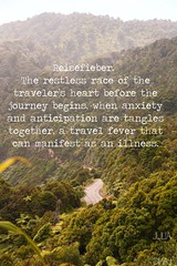 Travel quote (Garfield4989) Tags: travel traveller quote reisefieber the restless race traveler's heart before journey begins when anxiety anticipation tangles together fever that can manifest an illness