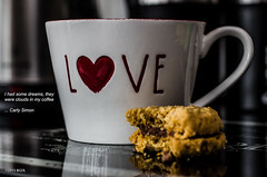 Coffee and Dreams! (BGDL) Tags: love kitchen coffee cookie biscuit wordsofwisdom week37 niftyfifty carlysimon shootanythingsaturday 7daysofshooting nikond7000 bgdl lightroom5 afsnikkor50mm118g gypsycream