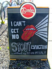 I can't get No Stoutisfaction (knightbefore_99) Tags: bomber brewery sign local vancouver bc eastvan west coast craft cool design stout stones board chalk beer