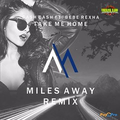 Miles Away – Take Me Home (Miles Away Remix) @supmilesaway @PayProOVP (vibeslinkradio) Tags: featured it milesaway ovp paypro vibeslink vlr
