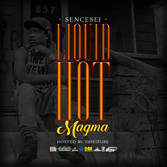 Sencesei  Liquid Hot Magma Hosted by DJ Seizure ( @Sencesei @DJSeizure ) (24kmixtapedjs) Tags: sencesei  liquid hot magma hosted by dj seizure djseizure download free f mixtapes mixtape new music mp3 online