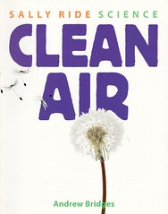Clean Air (Vernon Barford School Library) Tags: new school water reading book high energy library libraries air reads conservation books science read paperback cover pollution junior covers bookcover middle vernon recent bookcovers nonfiction paperbacks globalwarming cleanair greenhouseeffect barford fossilfuels softcover vernonbarford softcovers sallyridescience andrewbridges 9781596435766