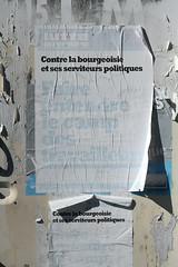 le camp des travailleurs (Steph Blin) Tags: collage affichage politique campagne auvergne affiche gauche lections arlette bourgeoisie lutteouvrire palladuc