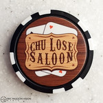 Chu Lose Saloon Poker Chip