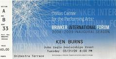 March 31, 2009, Ken Burns, Brinker International Forum, Inaugural Season, Dallas Center for Performing Arts, Dallas, Texas - Ticket Stub (Joe Merchant) Tags: season for march dallas texas forum performing arts ken ticket center international burns 31 2009 stub inaugural brinker