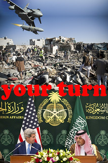 From flickr.com/photos/7141213@N04/16769282077/: USA to Saudi Arabia: .Your turn. to bomb the world into safety