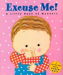 Excuse Me!:  a Little Book of Manners (Vernon Barford School Library) Tags: new school fiction reading book high library libraries hard reads books super etiquette read cover junior novel covers bookcover pick middle behavior vernon quick recent picks qr bookcovers polite excuse manners novels fictional picturebooks hardcover behaviour karenkatz excuseme politeness barford quickreads hardcovers quickread vernonbarford picturebooksforchildren superquickpicks superquickpick toyandmoveablebooks 9780448425856