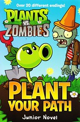 Plants vs. Zombies:  Plant Your Path (Junior Novel) (Vernon Barford School Library) Tags: new school fiction plants plant game reading book high zombie library libraries reads books games science read paperback cover junior novel covers sciencefiction bookcover middle zombies vernon quick recent bookcovers paperbacks novels fictional barford softcover quickpicks quickpick vernonbarford softcovers plantsvszombies plantsversuszombies 9780062294944 traceywest plotyourownstory plotyourownstories