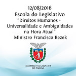 Escola do Legislativo - Palestra com Ministro Francisco Rezek 12/08/2016