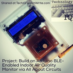Project: Build an Arduino BLE-Enabled Indoor Air Quality Monitor via All About Circuits -Shared at TechIQ.welchwrite.com #technology #stem #steam #project #electronics #arduino #build #make (dewelch) Tags: ifttt instagram project build an arduino bleenabled indoor air quality monitor via all about circuits shared techiqwelchwritecom technology stem steam electronics make