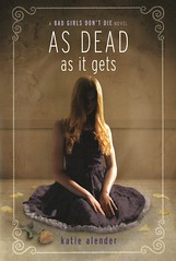 As Dead as It Gets (Vernon Barford School Library) Tags: 9781338120479 katiealender katie alender badgirlsdontdie 3 third 3rd three ghost ghosts ghoststories ghoststory highschool highschools school schools sisters siblings supernatural supernaturalfiction paranormal paranormalfiction horror vernon barford library libraries new recent book books read reading reads junior high middle vernonbarford fiction fictional novel novels paperback paperbacks softcover softcovers covers cover bookcover bookcovers youngadult youngadultfiction ya