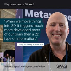 When we move things into 3D, it triggers much more developed parts of our brain then a 2D type of information. (SWAG - Speak With A Geek) Tags: 3d technology tech quote meme swag threedimensional 3dweb speakwithageek autodeskforgedevcon 3dwebfest