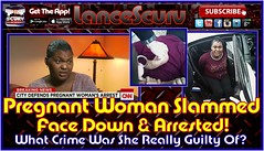 Pregnant Woman Slammed Face Down & Arrested! - The LanceScurv Show (LanceScurv) Tags: california baby id pregnant identification aclu handcuffs arrested collision restraints policebrutality investigation pregnantwoman abuseofpower unbornchild viralvideo scurvin scurv barstowpolicedepartment lancescurvin lancescurv thelancescurvshow failuretoidentify hurlingthreats michellecooks pregnantwomanslammedfacedownamparrestedthelancescurvshow