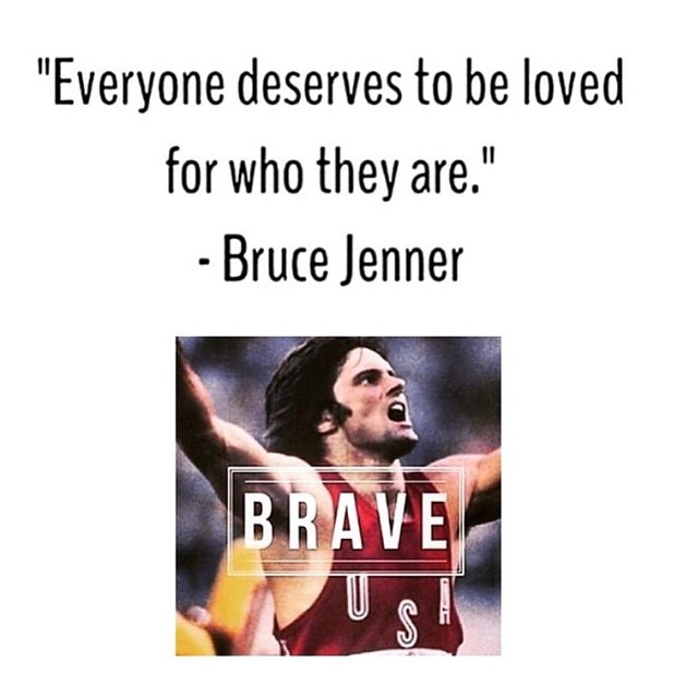 So inspirational, so brave, so honorable.. If BRUCE JENNER can do it, anyone can. Thank you for your courage and being true and helping many others in your shoes to be true to themselves. ❤️💛💚💙 #BruceJenner #LGBT