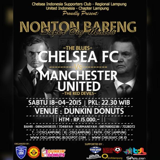 Lokasi Nobar: #NonbarSuperBigMatch @cisclampung #Lampung: #CHELSEA FC vs #MANCHESTER #UNITED | Sabtu 18/04/15 | Pkl.22.30 WIB | at @DUNKINDONUTS