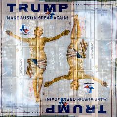 MAKE AUSTIN GREAT AGAIN! TRUMP (-Dons) Tags: austin texas unitedstates doubleexposure streetart wheatpaste tx usa trump door graffiti 2016 election