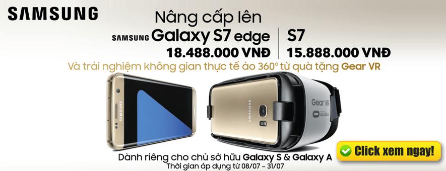 Tri Ân Khách Hàng - Tặng ngay Gear VR khi mua Galaxy S7 Edge | S7