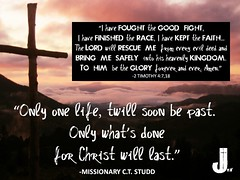 """C.T. Studd Quote - """"Only-One-Life-Twill-Soon-Be-Past"""" (pastorjoshmw) Tags: ct studd only one life soon past done christ will last"""