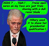 Bill Clinton is paying a big price . . . . Bye Bye ! (Outrageous2010) Tags: bill clinton hillary aids shave disease dying zombie president genitalia muff beaver hiv