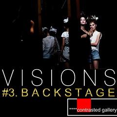 on line... BACKSTAGE......VISIONS 3 !!! (annalisa ceolin) Tags: backstage manueldiumenj visions3 annalisaceolin contrastedgallerywordpresscom