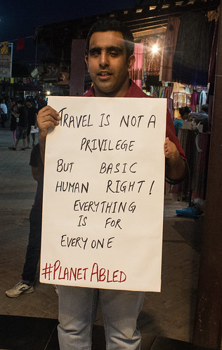 My disability doesn't stop my wanderlust: Travel is not a privilege but a basic human right! Everything is for everyone, reads another poster.