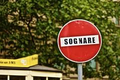 Dreaming is forbidden (Mastrox) Tags: divieto cartello sognare dreaming forbidden sign milano milan italy italia canon eos 400d